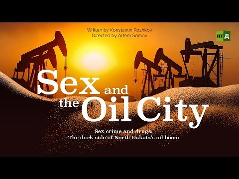 Sex And The Oil City: The Dark Side Of North Dakota's Oil Boom (RT Documentary)